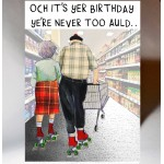 Birthday Ye're Never Too Auld Card BD159