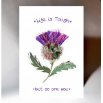 'Life is Tough' Thistle Card WWJB06