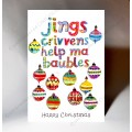 Christmas Jings Crivvens Help Ma Baubles Card WWXM06