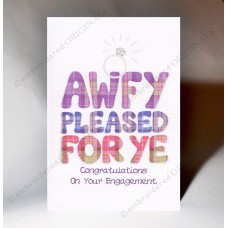 Congratulations Engagement 'Awfy Pleased' Card WWWE77